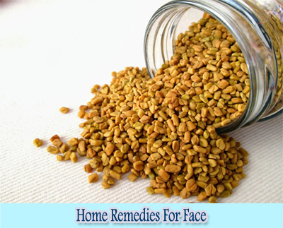 Fenugreek : Home Remedies for Clear Face