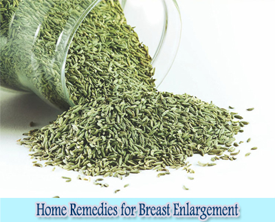 Fennel Seeds : Home Remedies for Breast Enlargement