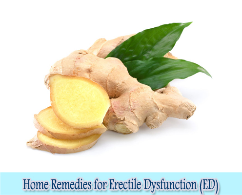 Ginger : Home Remedies for Erectile Dysfunction (ED)
