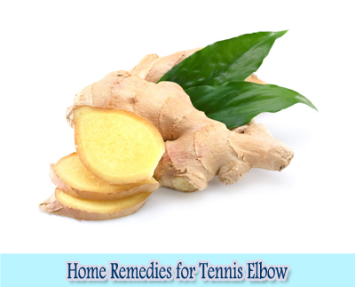 Ginger : Home Remedies for Tennis Elbow