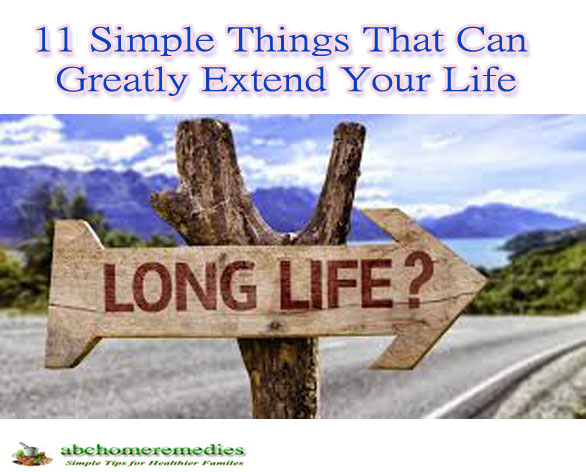 11 Simple Things That Can Greatly Extend Your Life